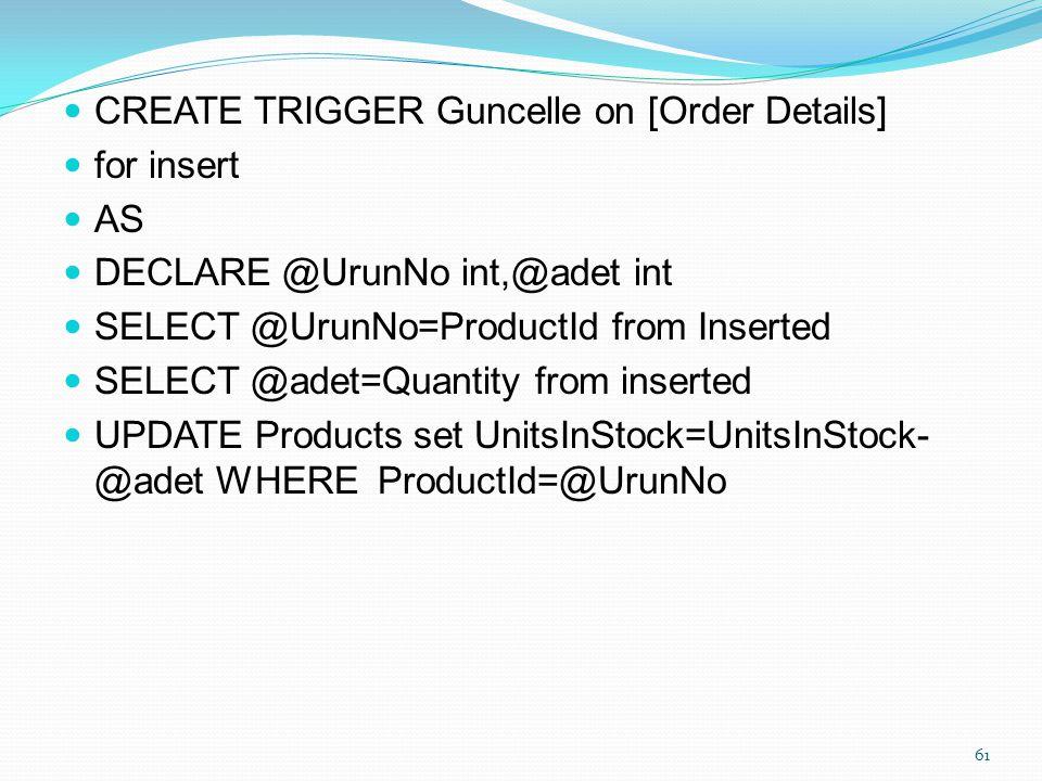CREATE TRIGGER Guncelle on [Order Details]